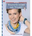 BISUTERÍA TEJIDA CON TRICOTIN EL DRAC