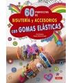 60 PROYECTOS DE BISUTERÍA CON GOMAS ELÁSTICAS DRAC