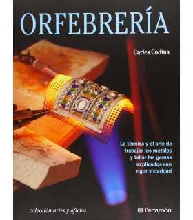 ORFEBRERÍA (ARTES Y OFICIOS PARRAMON)