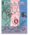BORN TO BEAD. HOT OFF THE PRESS.