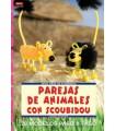 PAREJAS DE ANIMALES CON SCOUBIDOU. EL DRAC.