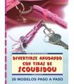 DIVERTIRSE ANUDANDO CON TIRAS DE SCOUBIDOU